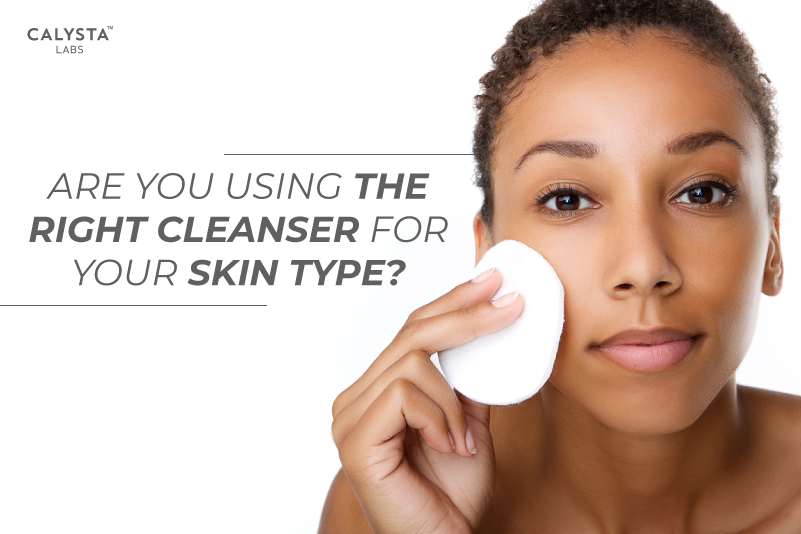 Are You Using the Right Cleanser for Your Skin Type?