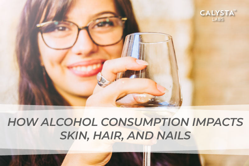 How Alcohol Consumption Impacts Skin, Hair, and Nails