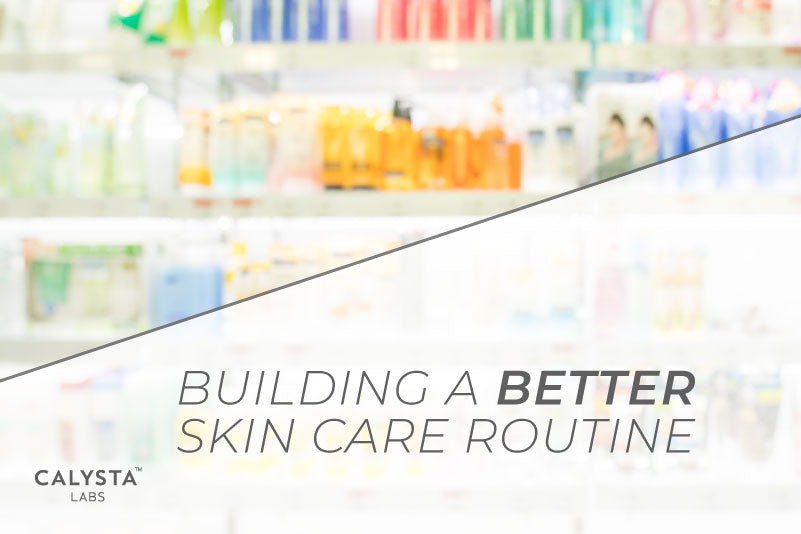Building a Better Skin Care Routine