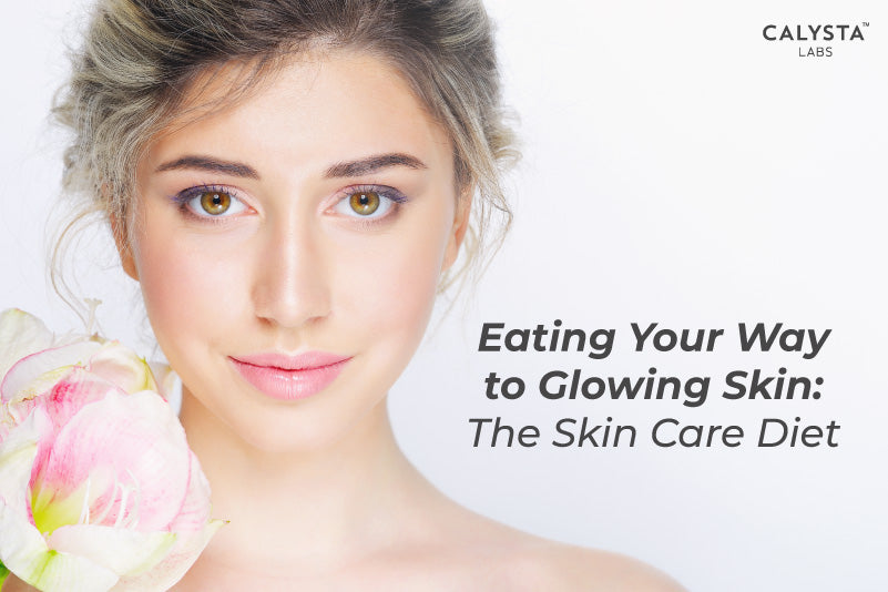 Eating Your Way to Glowing Skin: The Skin Care Diet