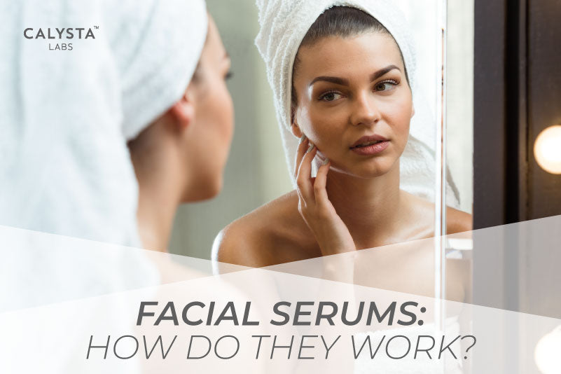 Facial Serums: How Do They Work?