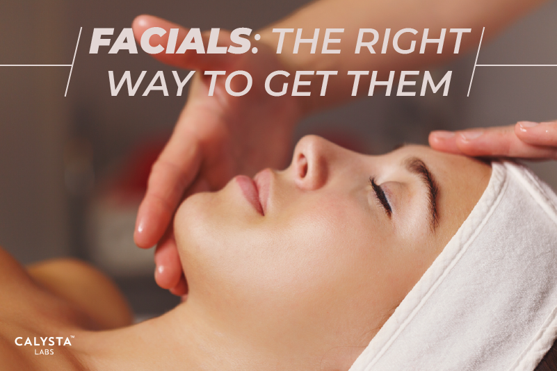 Facials: The Right Way to Get Them