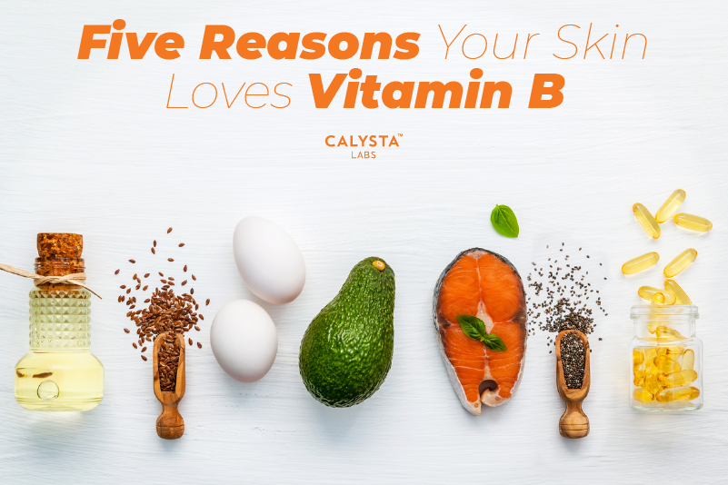 Five Reasons Your Skin Loves Vitamin B