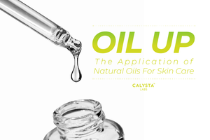 Oil Up: The Application of Natural Oils For Skin Care