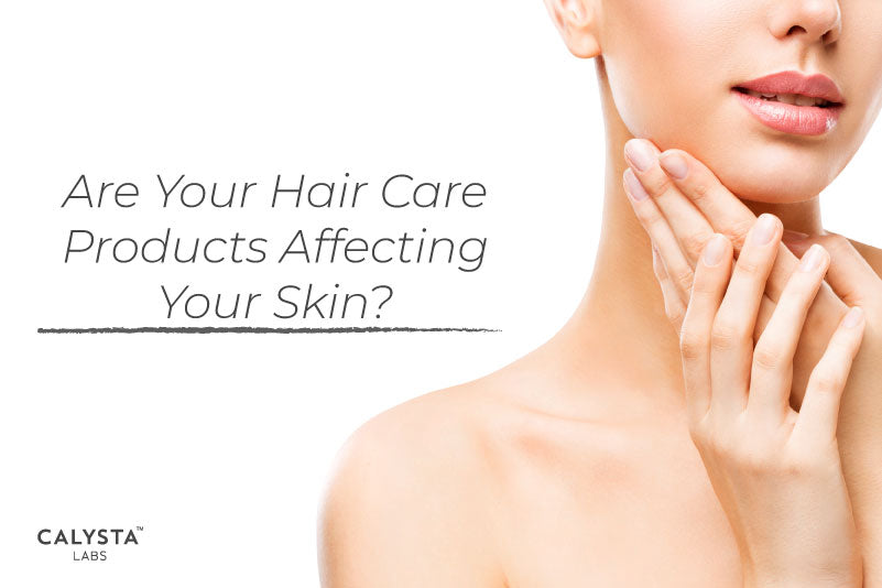 Are Your Hair Care Products Affecting Your Skin?