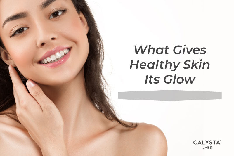 What Gives Healthy Skin Its Glow