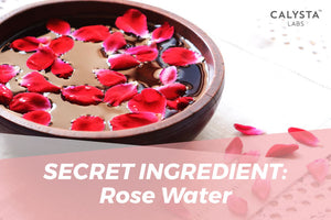 Secret Ingredient: Rose Water