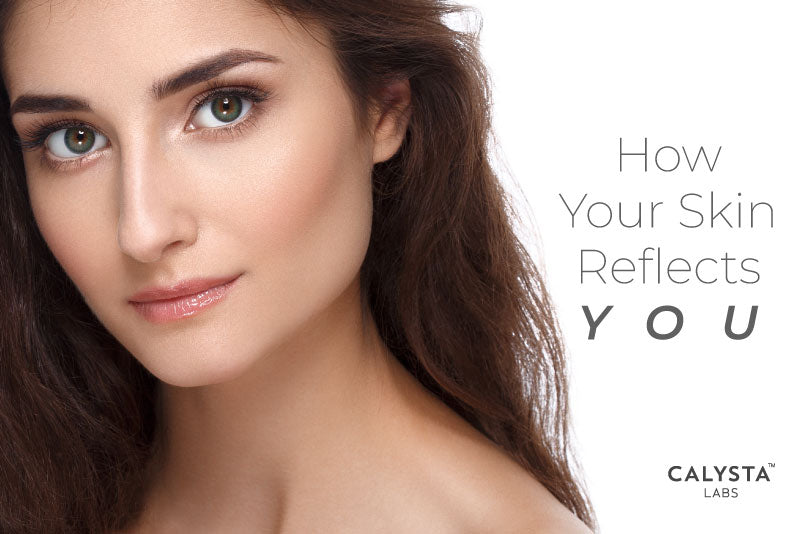How Your Skin Reflects You