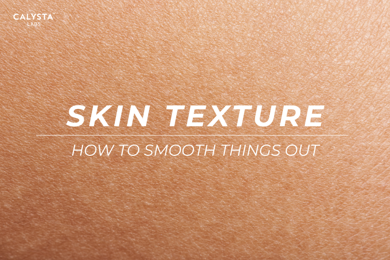 Skin Texture: How to Smooth Things Out