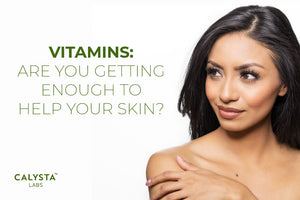 Vitamins: Are You Getting Enough To Help Your Skin?