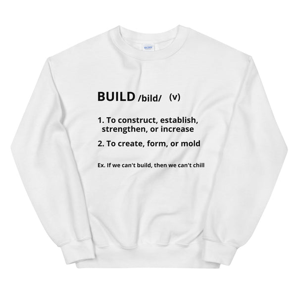 White Definition Of Build Unisex Sweatshirt