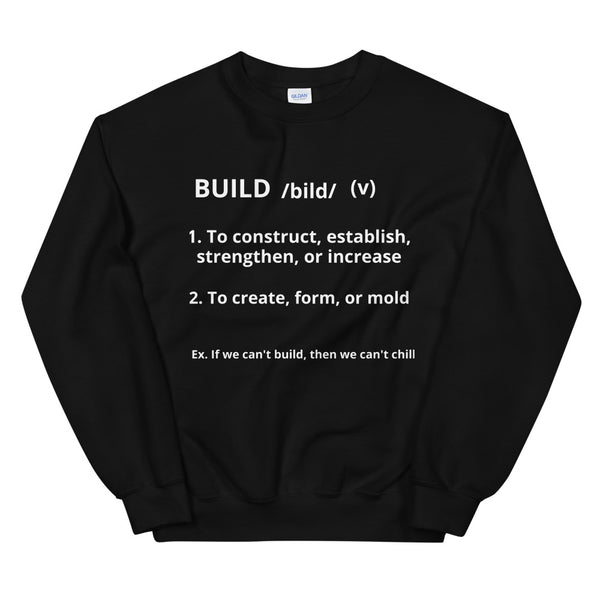 Definition Of Build Unisex Sweatshirt