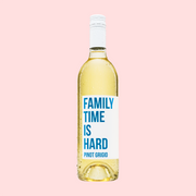 Family Time Is Hard Wine