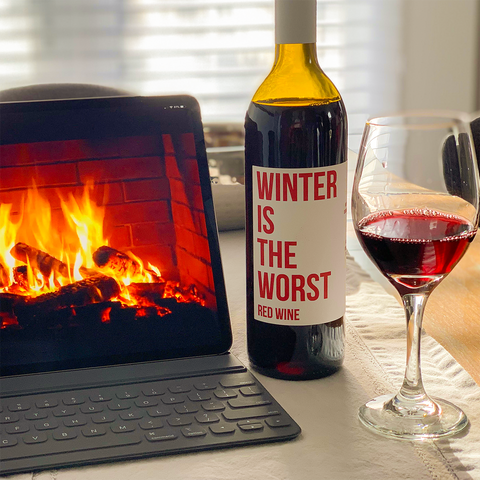 winter is the worst babe wine