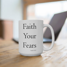 Load image into Gallery viewer, Faith your Fears - Mug (15 oz)