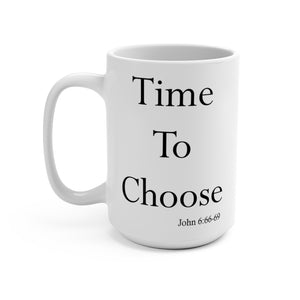 Choose - Mug (15 oz)
