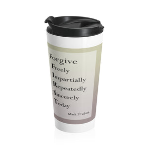 Forgive F.I.R.S.T. - Stainless Steel Travel Mug (15 oz)