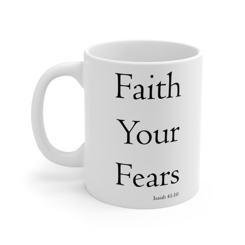 Faith your fears - Mug (11 oz)