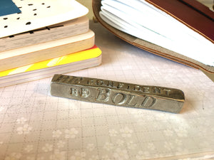 """Be Bold"" Word Bar by Tamara Hensick"