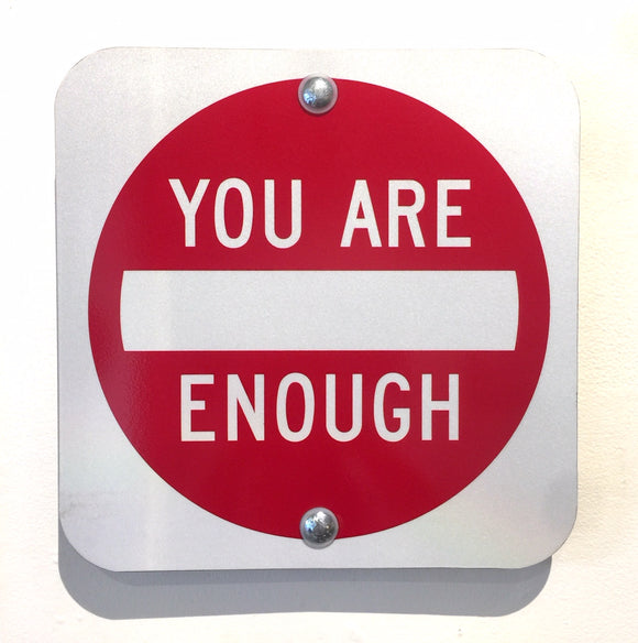 YOU ARE ENOUGH by Scott FroschauerScott Froschauer - The Whole 9 Gallery