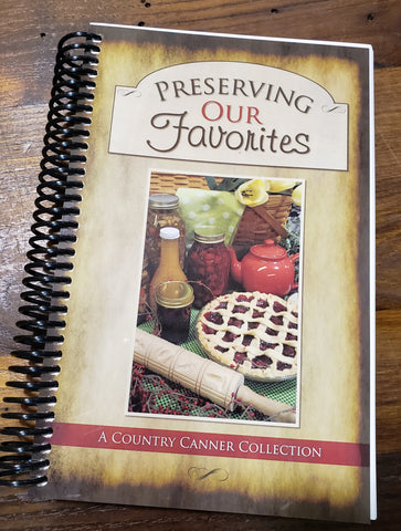 Preserving Our Favorites Cookbook