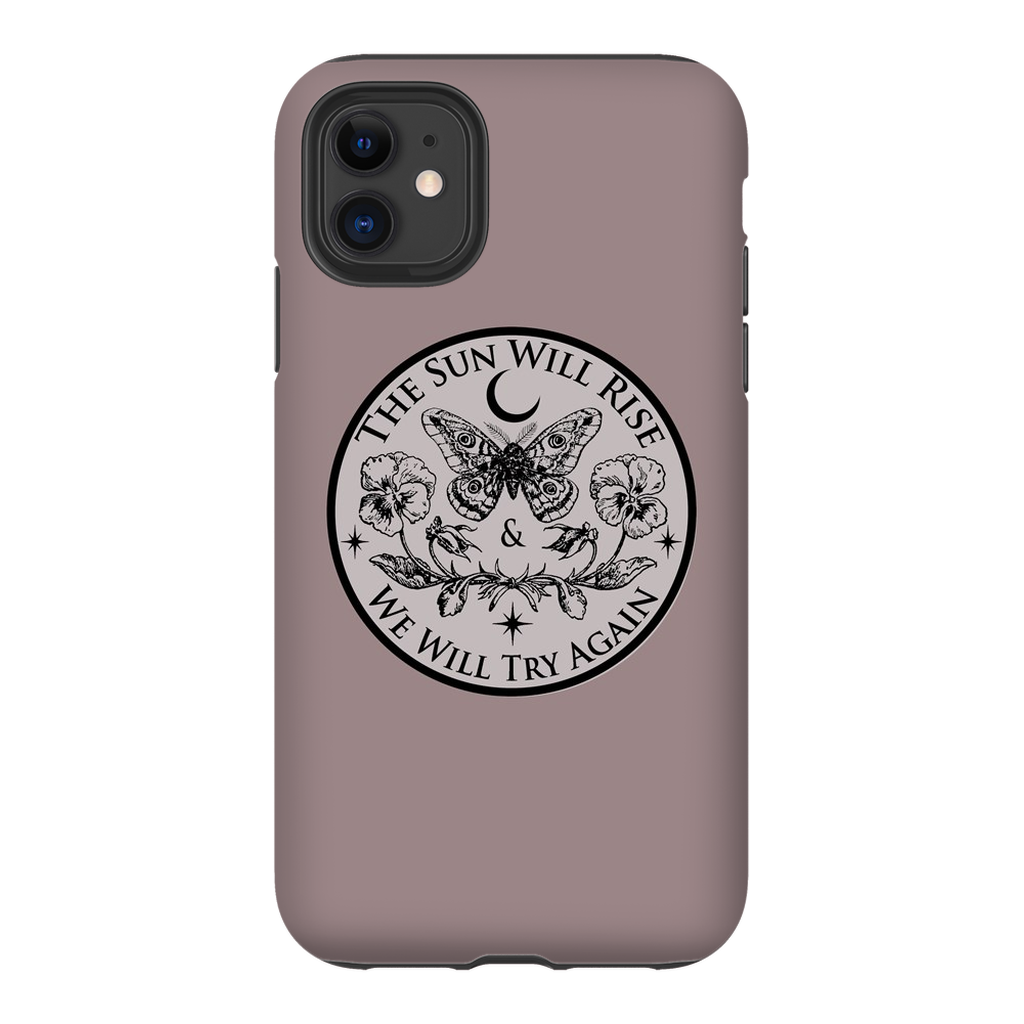 The Sun Will Rise & We Will Try Again IPhone Casemate Tough Cases - Moon Goddess Market
