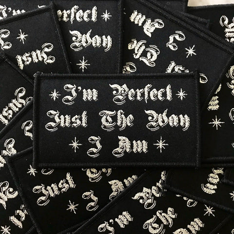 "I'm Perfect Just The Way I Am Iron on Patch 3.5"" - Moon Goddess Market"