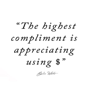 the highest compliment is