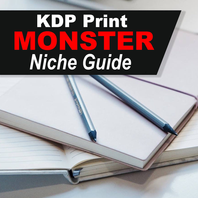 KDP Print 🔥 MONSTER 🔥Niche Guide