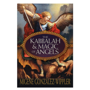 Kabbalah & Magic of Angels by Migene Gonzalez-Wippler