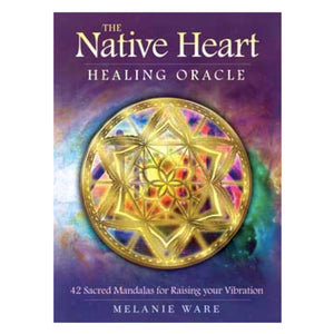 Native Heart Healing oracle by Melanie Ware