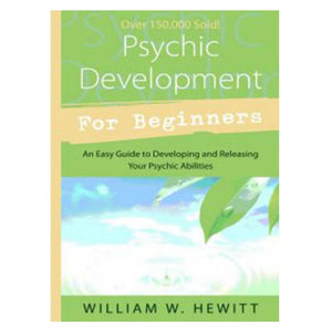 Psychic Development for Beginners by William W Hewitt