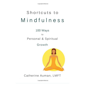 Shortcuts to Mindfulness: 100 Ways to Personal and Spiritual Growth Paperback