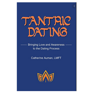 Tantric Dating: Bringing Love and Awareness to the Dating Process Paperback