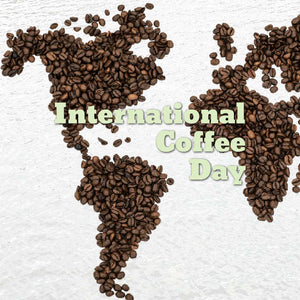 October 1-International Coffee Day: Isn't this Every Day?