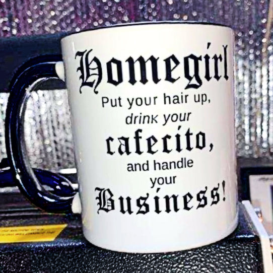Homegirl Cafecito Black and White Series Living Firme Inspired by Chicano Culture Coffee Mugs