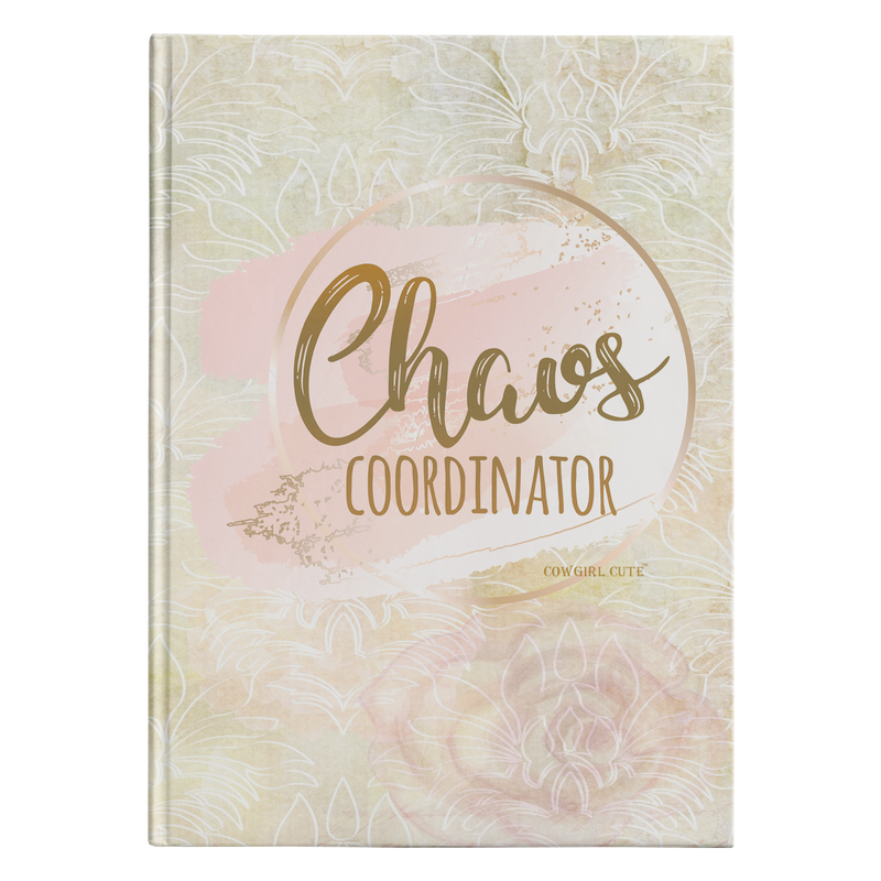 Chaos Coordinator Journal by Cowgirl Cute