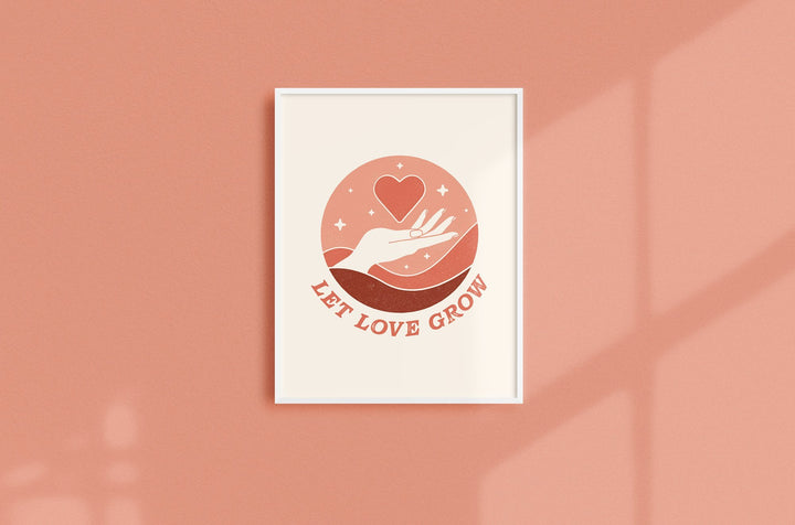 Let Love Grow Art Print