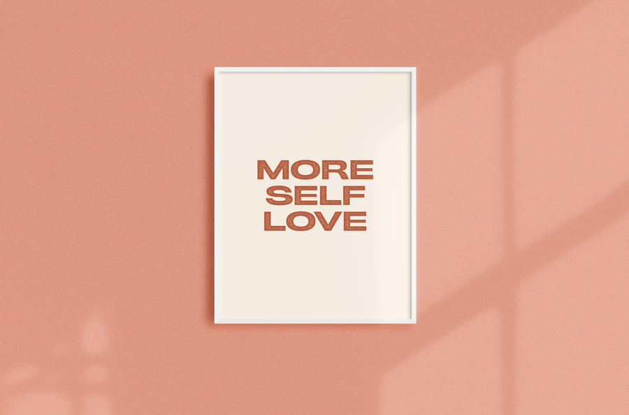 More Self Love Art Print