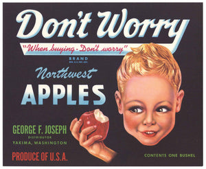 Don't Worry Brand Vintage Yakima Washington Apple Crate Label, n
