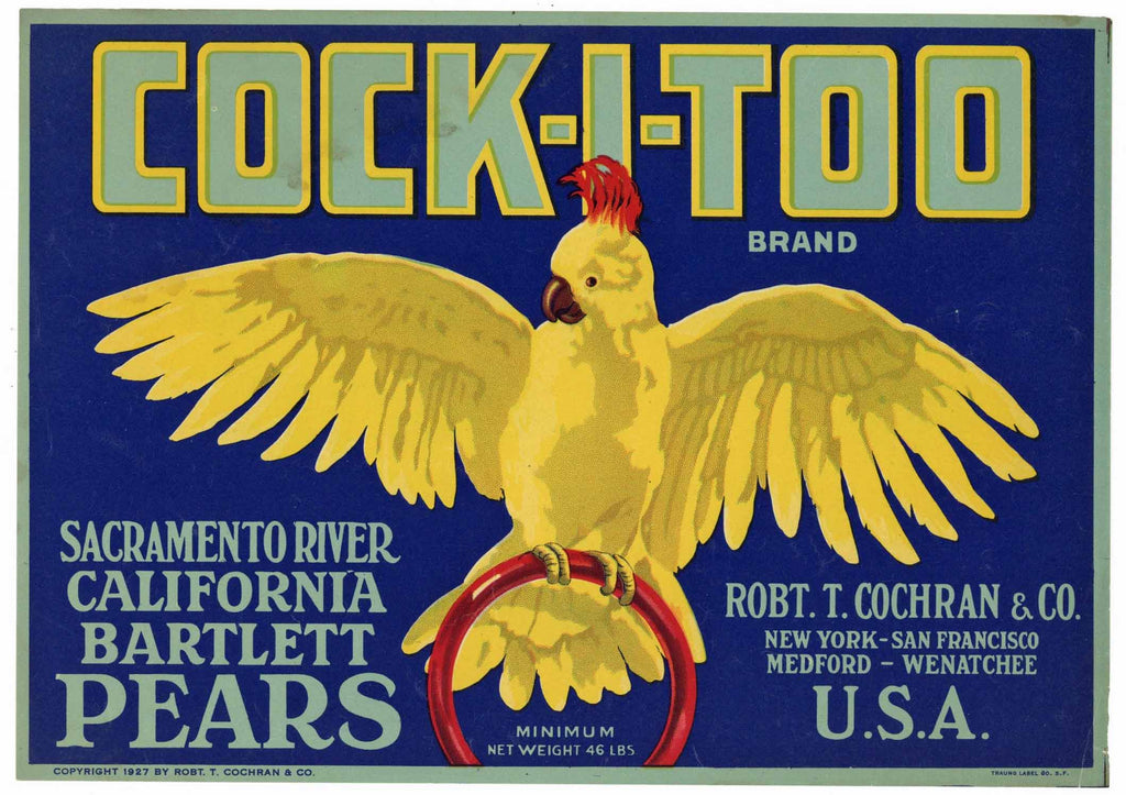 Cock-I-Too Brand Vintage Sacramento River Pear Crate Label