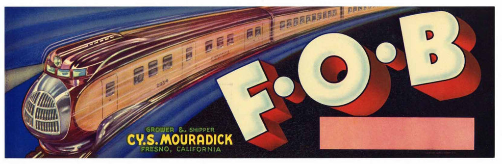 F. O. B. Vintage Fresno Fruit Crate Label
