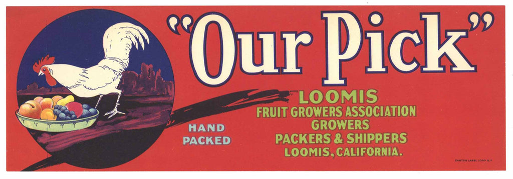 Our Pick Brand Vintage Loomis Placer County Fruit Crate Label