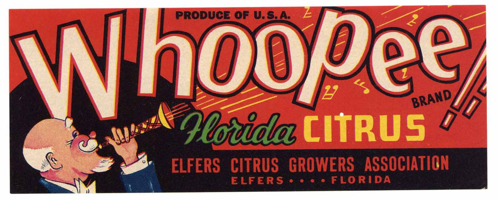 Whoopee Brand Vintage Elfers Florida Citrus Crate Label