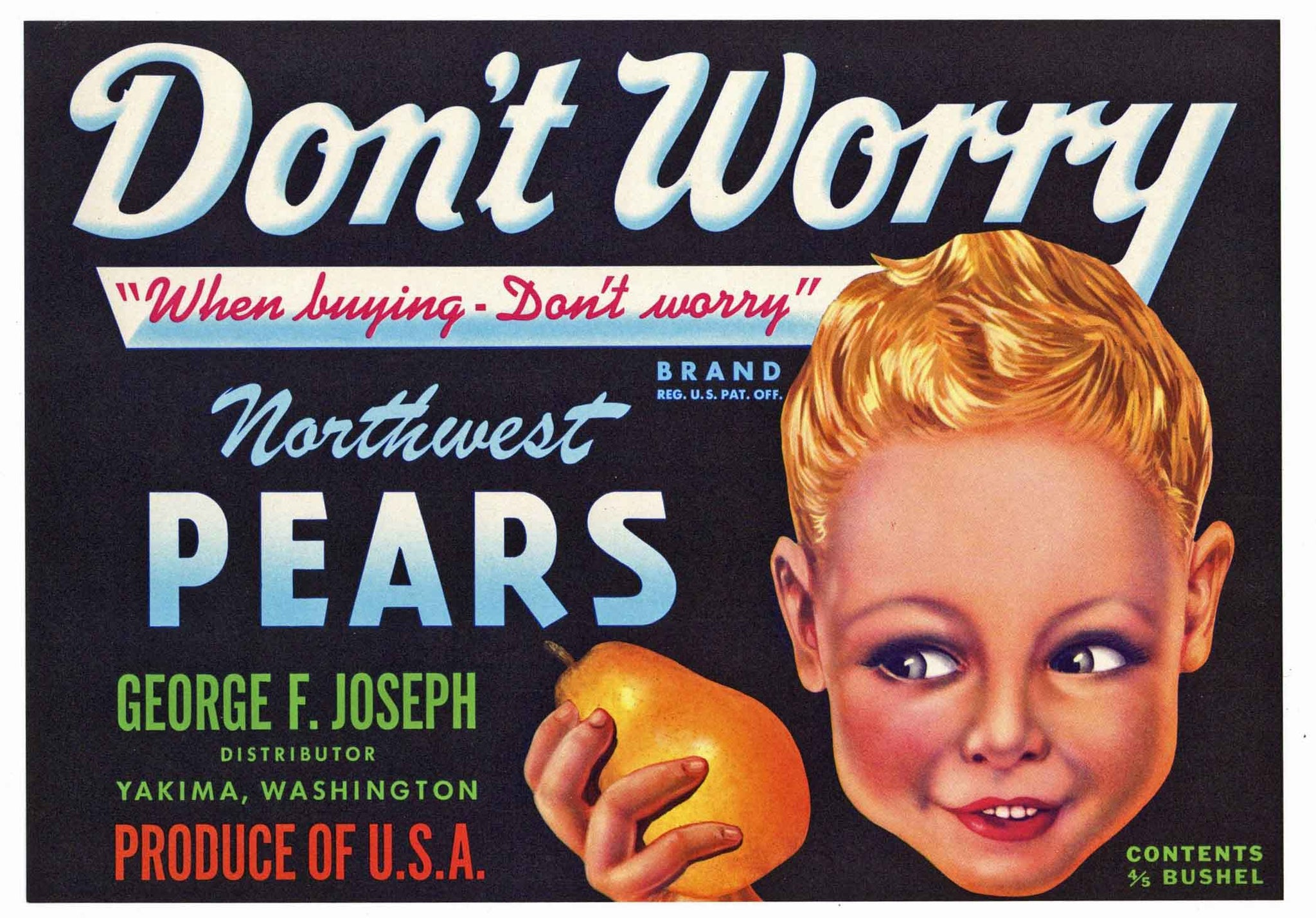 Don't Worry Brand Vintage Yakima Washington Pear Crate Label