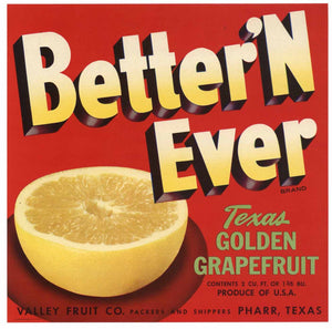 BETTER'N EVER Brand Vintage Texas Grapefruit Crate Label, r