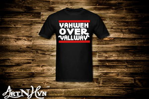 YAHWEH Over Y'all Way Tee