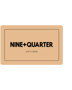 NINE+QUARTER Gift Card