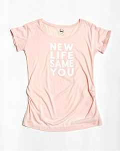 New Life Same You Maternity T-shirt