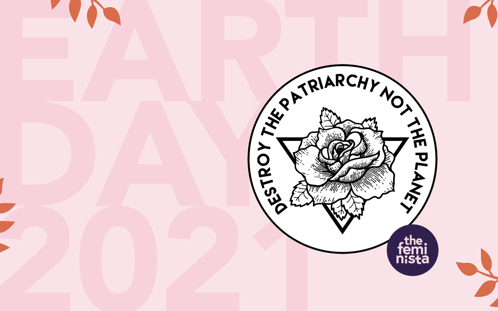 Earth Day 2021: Destroy the Patriarchy, Not the Planet Sticker from The Feminista